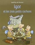 igor et les 3 petits cochons
