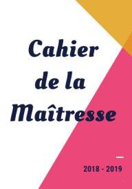 CAHIER DE LA MAITRESSE GRAPHIQUE